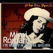 Mimi Roman: Juke Box Pearls: I'm Ready If You're Willing [Digipak]