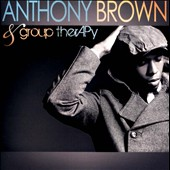 Anthony Brown (Vocals)/Anthony Brown & Group TherAPy: Anthony Brown & Group TherAPy *