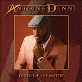 Antoine Dunn: Truth Of The Matter