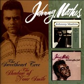 Johnny Mathis: The Sweetheart Tree/The Shadow of Your Smile