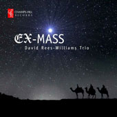 Ex-Mass / David Rees-Williams Trio - traditional carols in arrangements for jazz trio