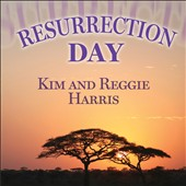 Kim & Reggie Harris: Resurrection Day *