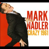 Mark Nadler: Crazy 1961 [Digipak]
