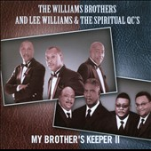 Lee Williams & the Spiritual QC's/The Williams Brothers: My Brother's Keeper II *