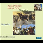 Adrian Willaert (1490-1562): Musica Nova, The Motets / Singer Pur