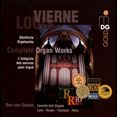 Louis Vierne: Complete Organ Works / Ben Van Oosten, Organ