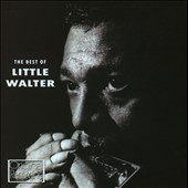 Little Walter: The  Best of Little Walter