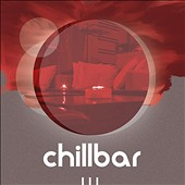 Various Artists: Chillbar, Vol. 3
