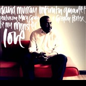 Gregory Porter/David Murray Infinity Quartet/Macy Gray: Be My Monster Love [Digipak] [6/2013] *