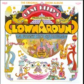 Clown Around: A Funny Kind of Musical for the Entire Family [Original Show Album]