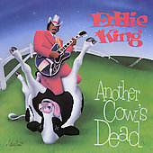 Eddie King (Blues): Another Cow's Dead