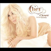 Cher: Closer to the Truth [UK Deluxe Edition]