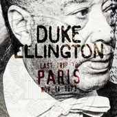 Duke Ellington: Last Trip To Paris: Nov 14 1973