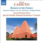 Alvaro Cassuto (b.1938): Return to the Future - orchestral music / Antonio Rosado, piano