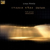 Linas Rimsa/Folk Group Arinushka: Old Faith