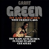 Grant Green: The Main Attraction