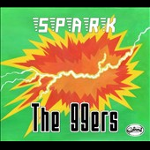 The 99ers: Spark [Digipak]