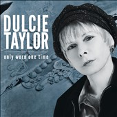 Dulcie Taylor: Only Worn One Time [Slipcase] *