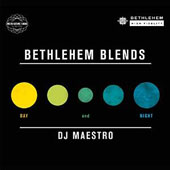DJ Maestro: Bethlehem Blends: Day & Night