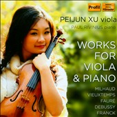 French Works for Viola & Piano - Debussy, Fauré, Milhaud, Vieuxtemps & Franck / Peijun Xu, viola; Paul Rivinius, piano