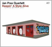 Jan Prax Quartet/Jan Prax: Keepin' a Style Alive