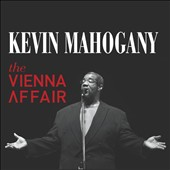 Kevin Mahogany: The Vienna Affair