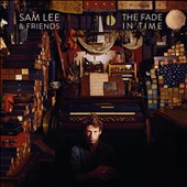 Sam Lee: The Fade in Time [Digipak]
