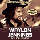 Waylon Jennings: Turn Back the Years: Radio Broadcast 1977
