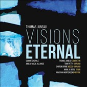 Thomas Juneau: Visions Eternal