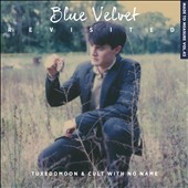 Cult with No Name/Tuxedomoon: Blue Velvet Revisited