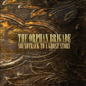 The Orphan Brigade: Soundtrack to a Ghost Story