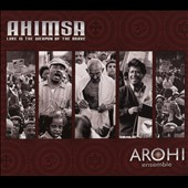 Paul Livingstone/Arohi Ensemble: Ahimsa:  Love Is the Weapon of the Brave [Digipak]