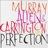 David Murray (Sax/Bass Clarinet)/Geri Allen (Piano)/Murray, Allen & Carrington Power Trio/Terri Lyne Carrington: Perfection [Digipak] *