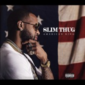 Slim Thug: American King [Super Deluxe] [PA] *