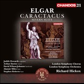 Elgar: Caractacus; Severn Suite / Judith Howarth, soprano; Arthur Davies, tenor; David Wilson-Johnson, baritone; Stephen Roberts, bass; Alastair Miles, bass