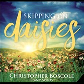 Christopher Boscole: Skipping on Daisies