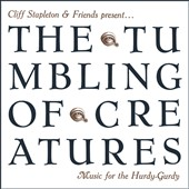 Cliff Stapleton: The Tumbling of Creatures Music for the Hurdy-Gurdy
