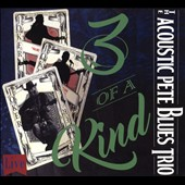 Acoustic Pete Blues Trio: Three of a Kind [Slipcase]