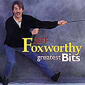 Jeff Foxworthy: Greatest Bits