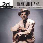 Hank Williams: 20th Century Masters - The Millennium Collection: The Best of Hank Williams