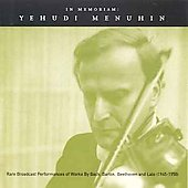 In Memoriam - Yehudi Menuhin - Rare Broadcast Performances