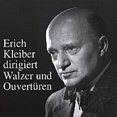 Erich Kleiber dirigiert Walzer und Ouvert&#252;ren