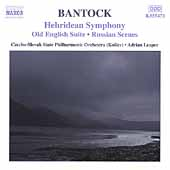 Bantock: Hebridean Symphony, etc / Leaper, Czecho-Slovak