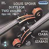 Spohr: Duets for Two Violins Op 148 & 150 / Csaba, Szabadi