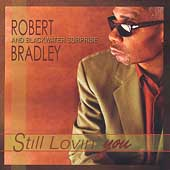 Robert Bradley's Blackwater Surprise: Still Lovin' You