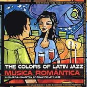 Various Artists: Colors of Latin Jazz: Música Romántica