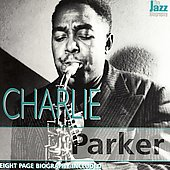 Charlie Parker (Sax): Jazz Biography Series