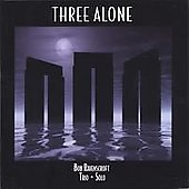 Bob Ravenscroft: Three Alone *