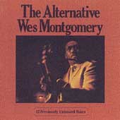 Wes Montgomery: The Alternative Wes Montgomery