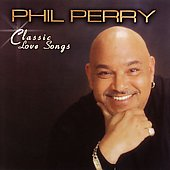 Phil Perry: Classic Love Songs
